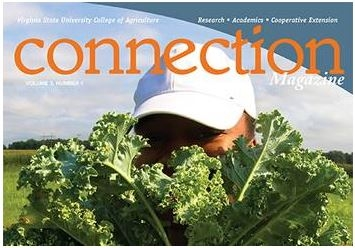 The latest edition of Connection Magazine keeps you connected with Virginia State University's College of Agriculture and Extension programs.